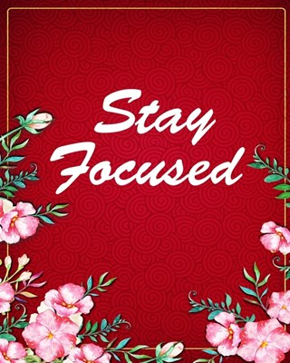 Stay Focused: Yearly Goal Planner Undated 12 Months Goal Planner - 8 x 10 -120 Pages - Boss CEO Entrepreneur Business Owner