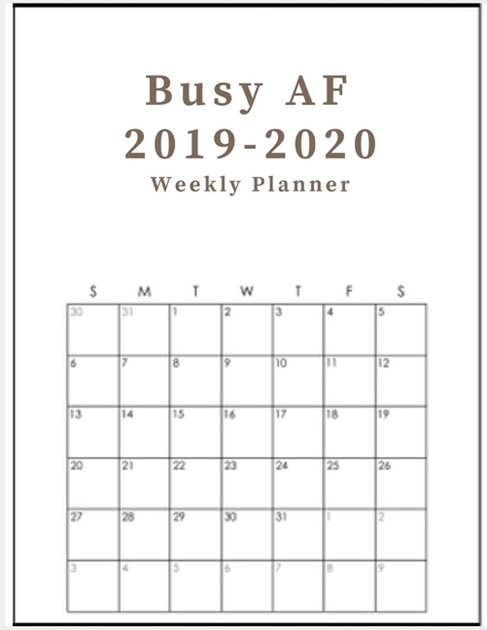 Busy AF 2019-2020 weekly planner Organizer & Diary for your 2020 activities
