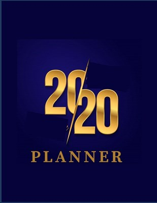 2020 Planner: Weekly & Monthly View Planner, Organizer & Diary