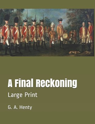 A Final Reckoning: Large Print