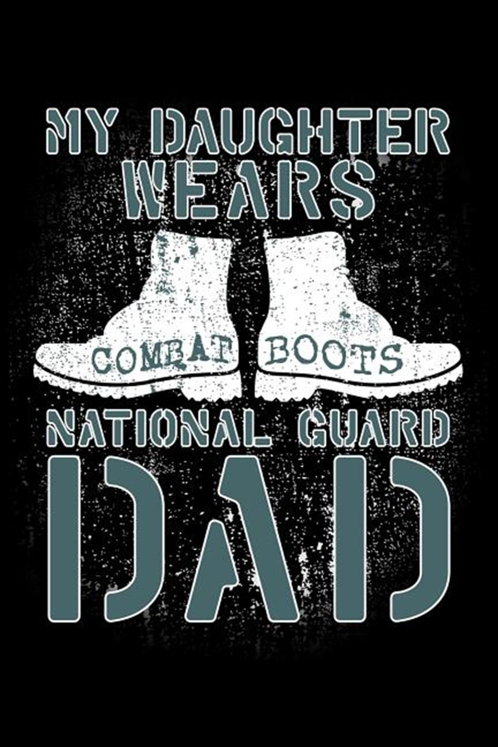 My Daughter Wears Combat Boots National Guard Dad Blank Paper Sketch Book - Artist Sketch Pad Journa