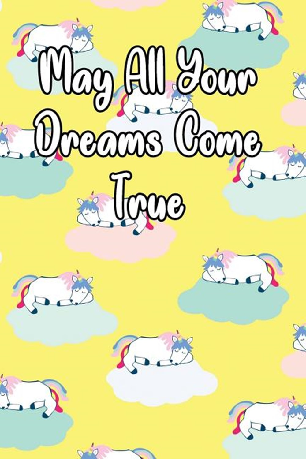 May All Your Dreams Come True Motivational Journal