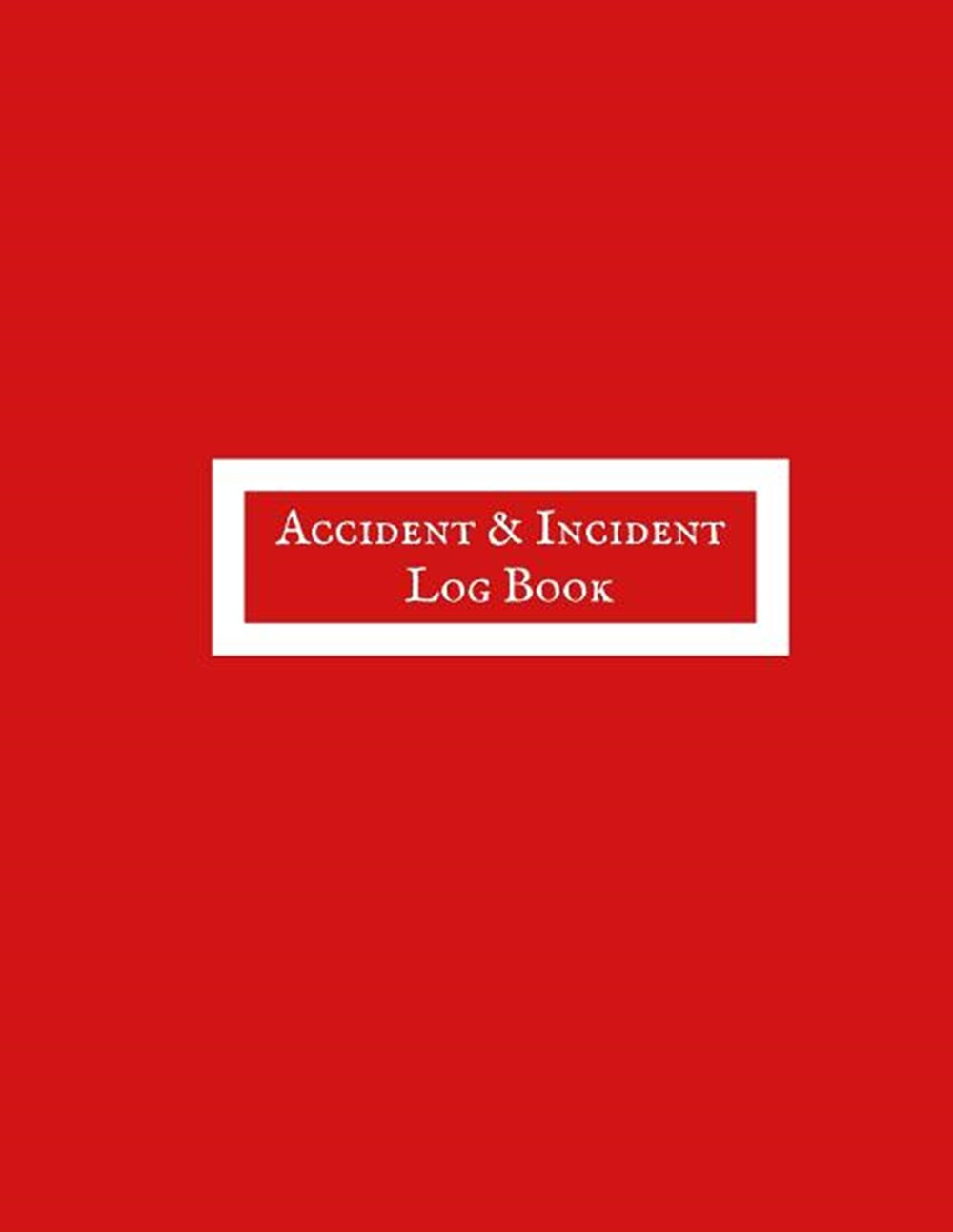 Accident & Incident Log Book Incident & Accident Record Log Book Health & Safety Note Book For, Offi