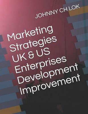 Marketing Strategies UK & Us Enterprises Development Improvement