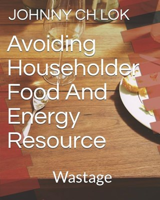 Avoiding Householder Food and Energy Resource: Wastage