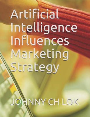 Artificial Intelligence Influences Marketing Strategy