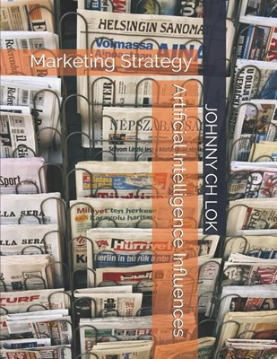 Artificial Intelligence Influences: Marketing Strategy