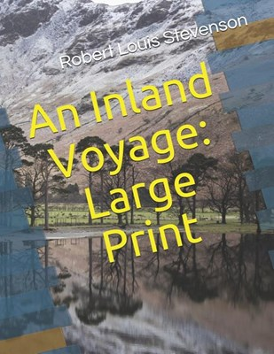 An Inland Voyage: Large Print