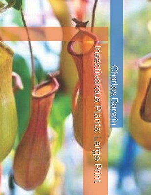 Insectivorous Plants: Large Print