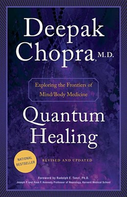 Quantum Healing: Exploring the Frontiers of Mind/Body Medicine (Revised, Updated)