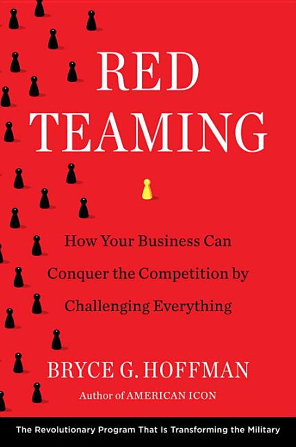 Red Teaming How Your Business Can Conquer the Competition by Challenging Everything
