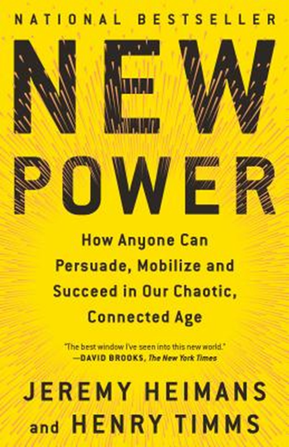 New Power How Anyone Can Persuade, Mobilize, and Succeed in Our Chaotic, Connected Age