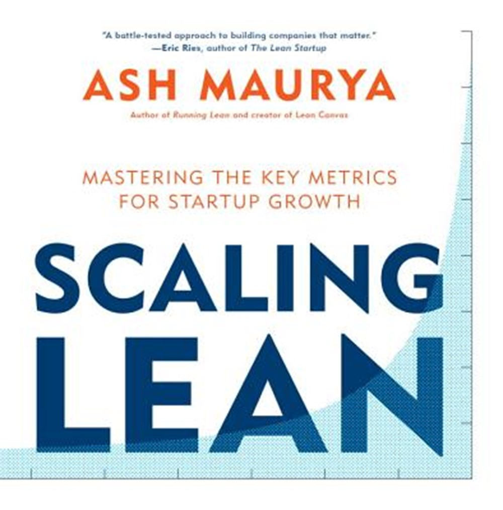 Scaling Lean Mastering the Key Metrics for Startup Growth