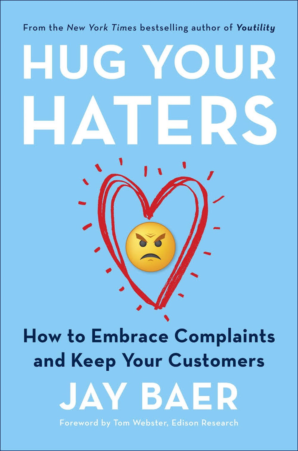 Hug Your Haters How to Embrace Complaints and Keep Your Customers