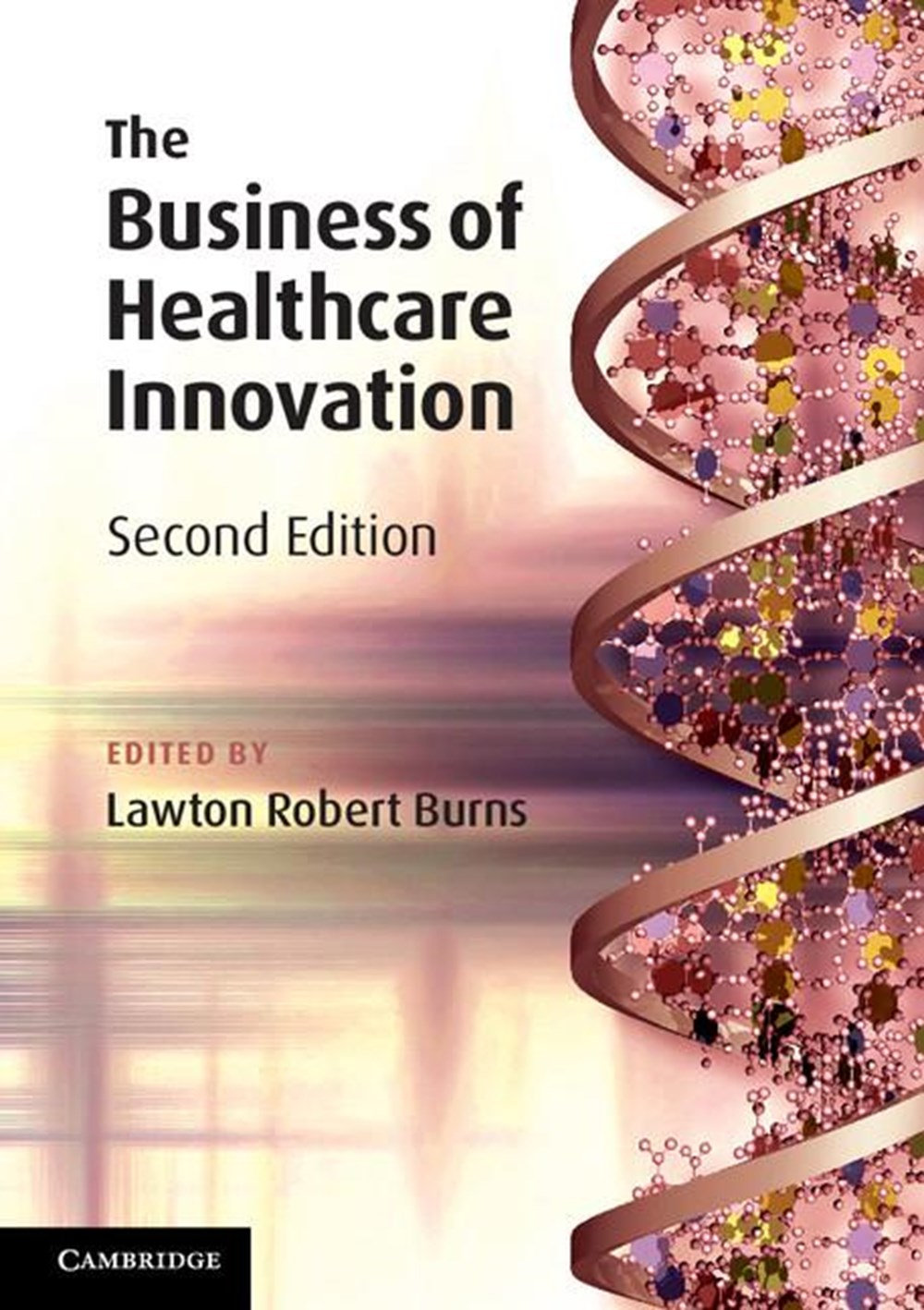 Business of Healthcare Innovation (Revised)