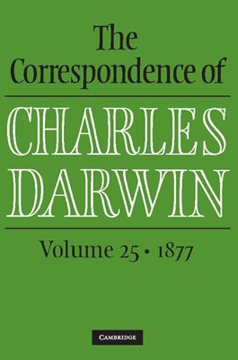 The Correspondence of Charles Darwin: Volume 25, 1877