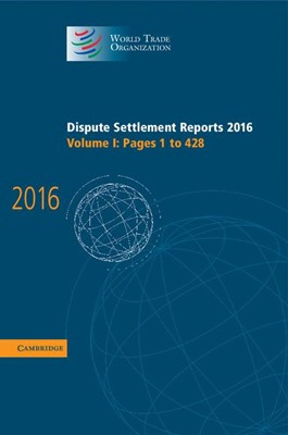 Dispute Settlement Reports 2016: Volume 1, Pages 1-428