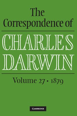 The Correspondence of Charles Darwin: Volume 27, 1879