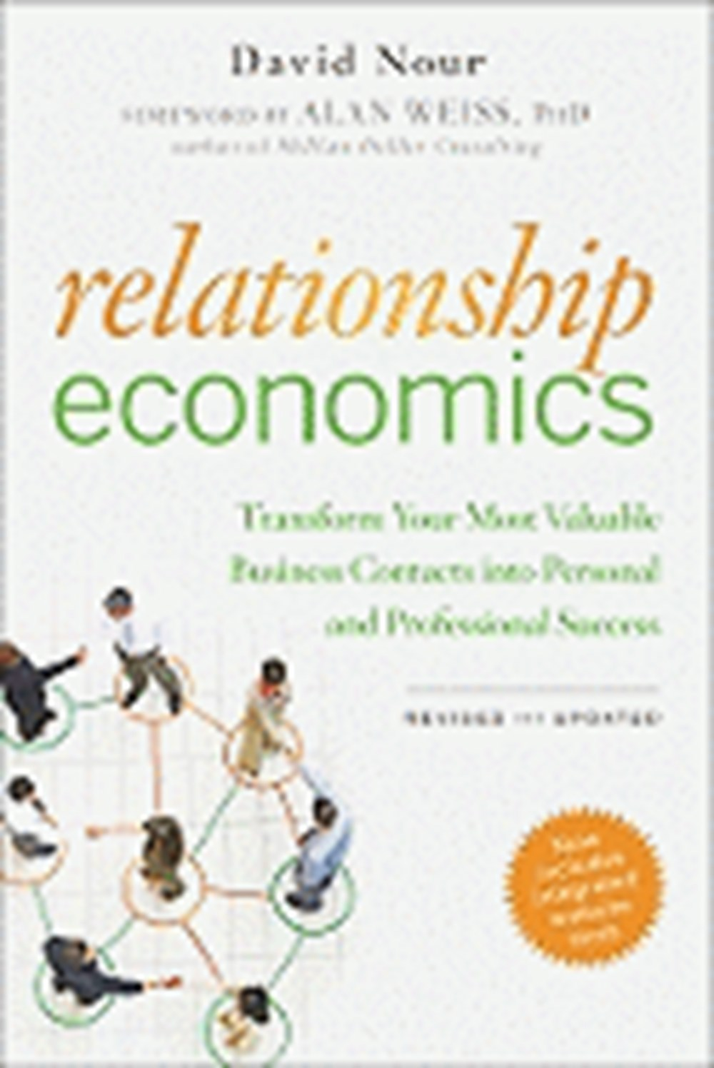 Relationship Economics Transform Your Most Valuable Business Contacts Into Personal and Professional