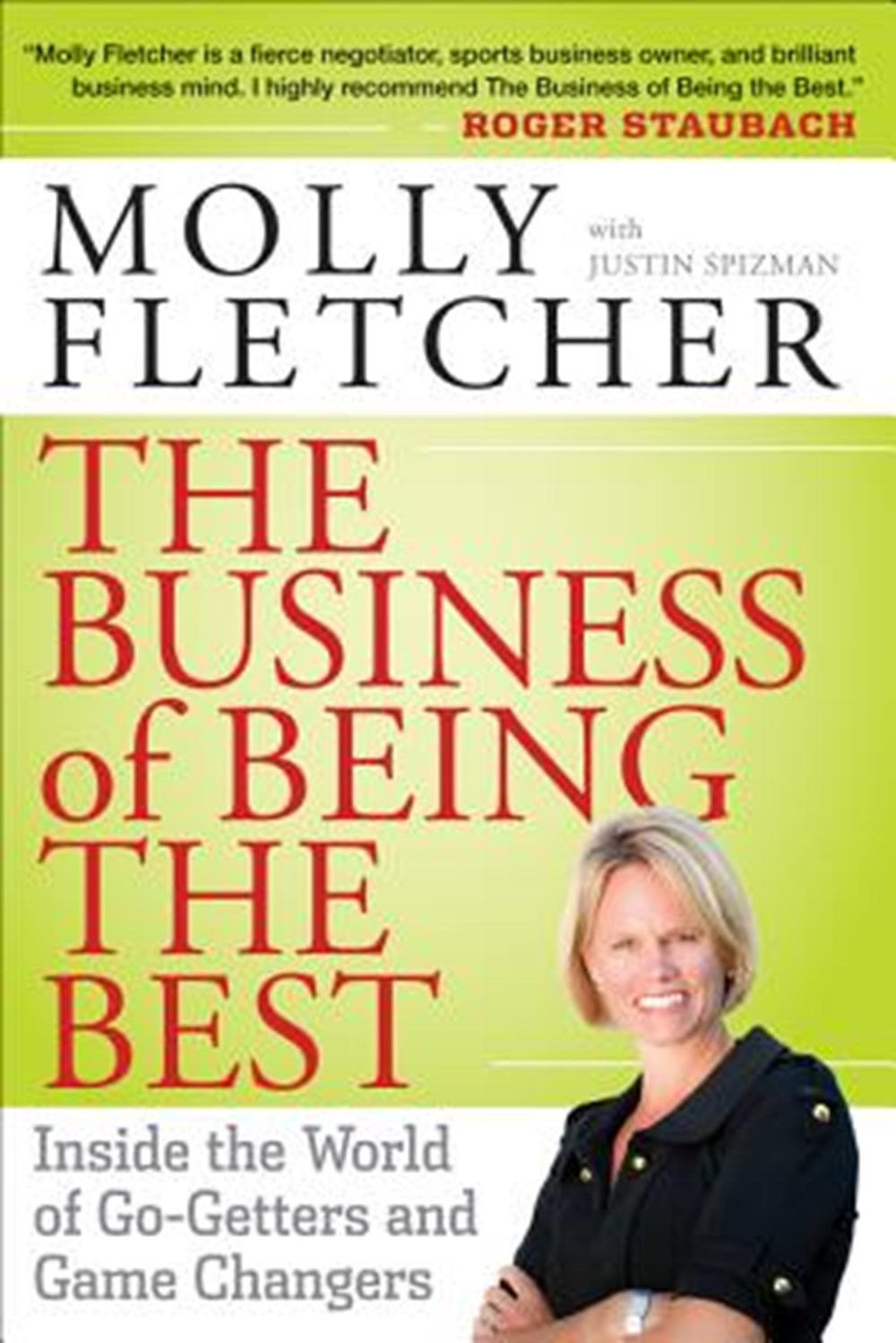 Business of Being the Best Inside the World of Go-Getters and Game Changers