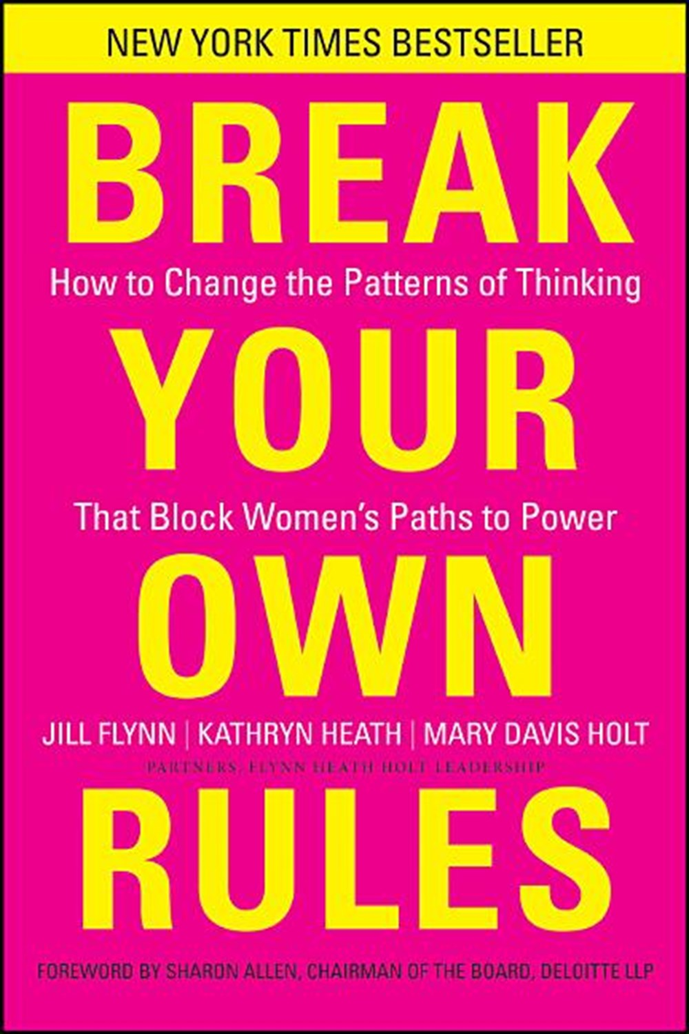 Break Your Own Rules How to Change the Patterns of Thinking That Block Women's Paths to Power