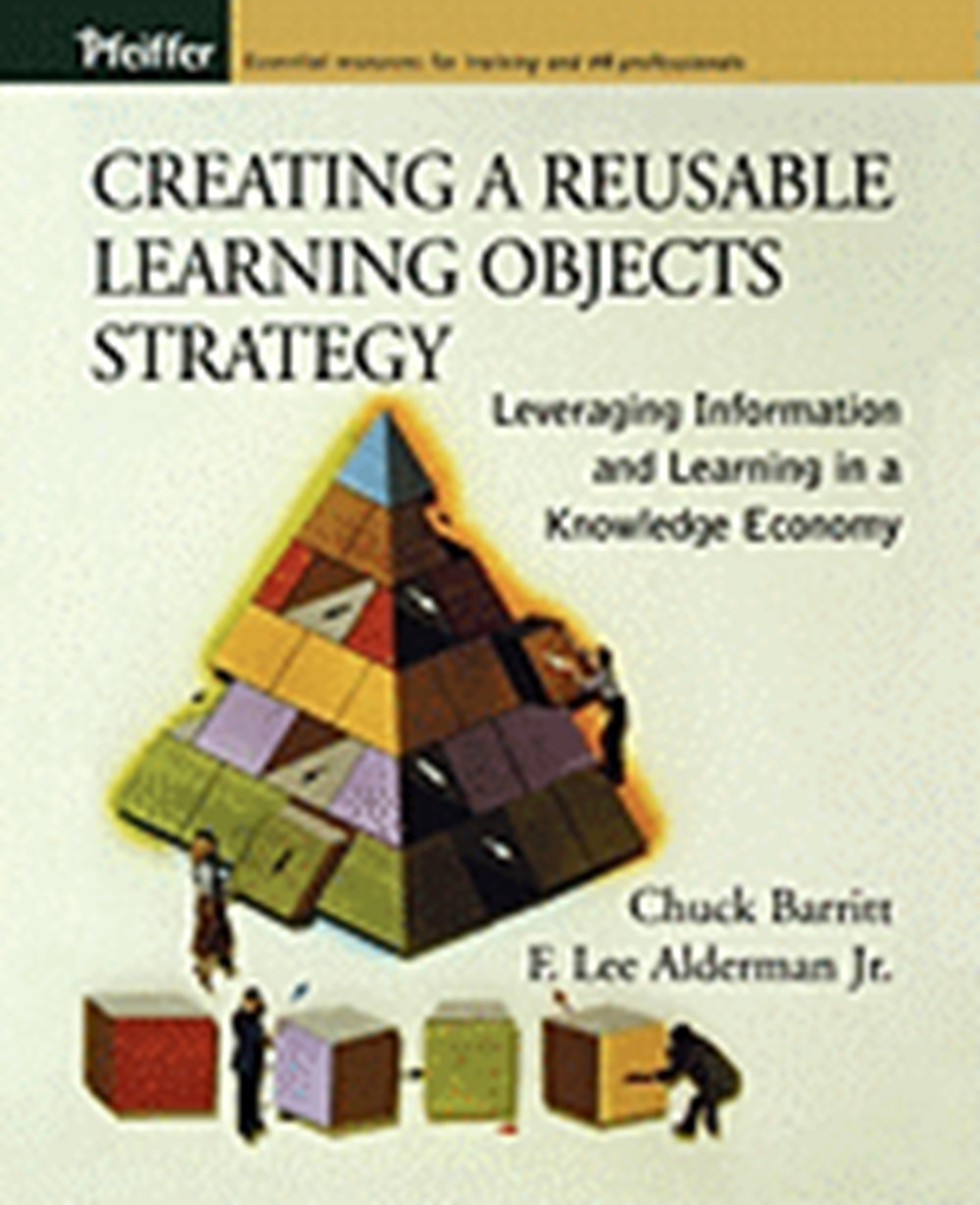 Creating a Reusable Learning Objects Strategy Leveraging Information and Learning in a Knowledge Eco