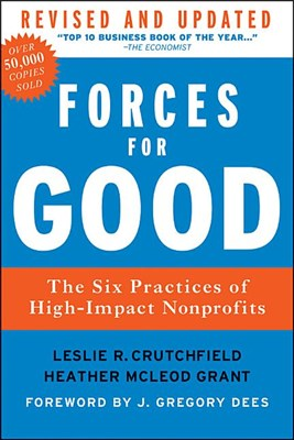 Forces for Good: The Six Practices of High-Impact Nonprofits (Revised, Updated)