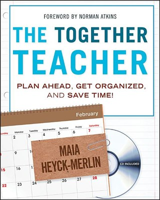 Together Teacher: Plan Ahead, Get Organized, and Save Time! [With CDROM]