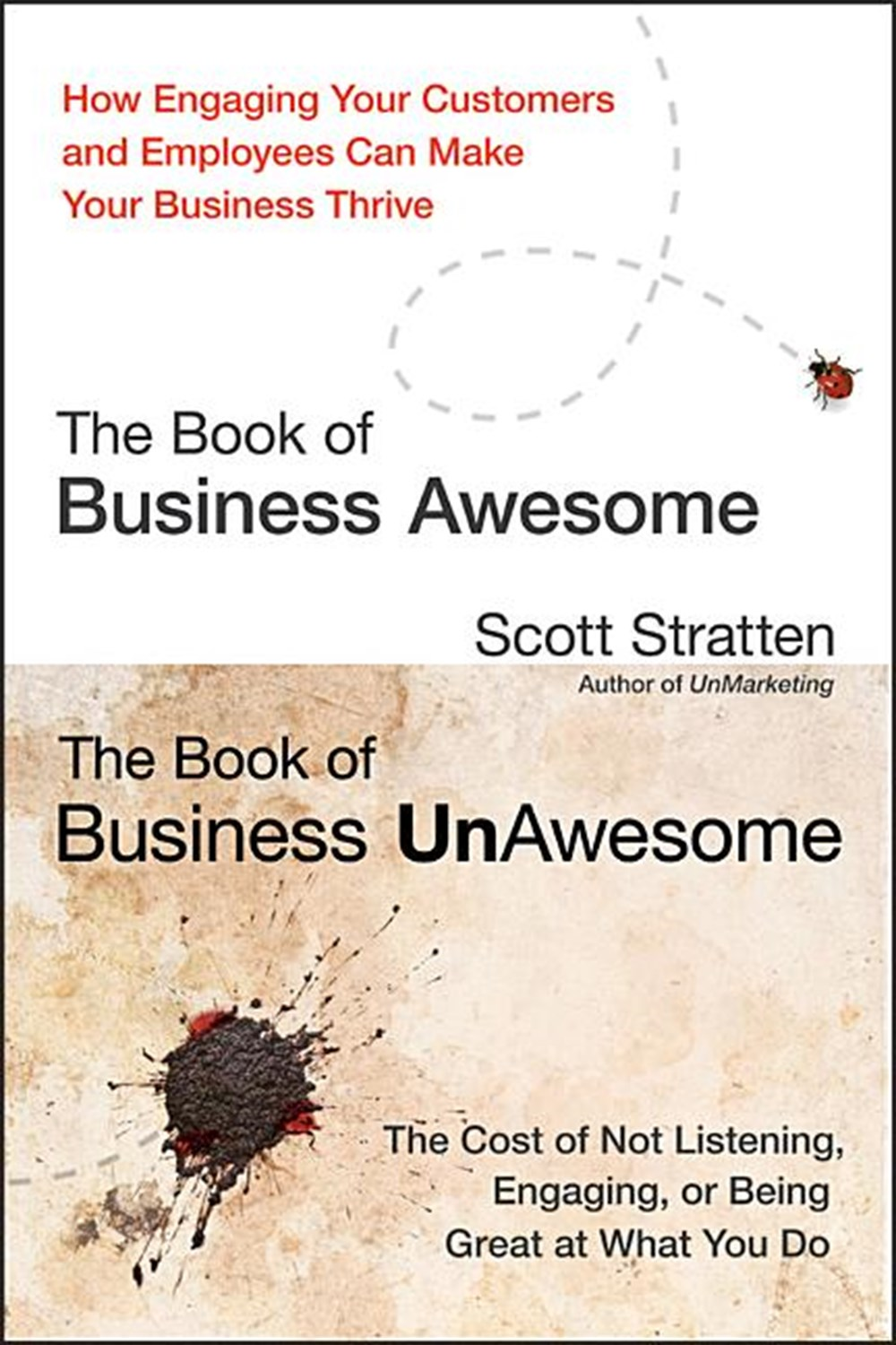 Book of Business Awesome/The Book of Business Unawesome How Engaging Your Customers and Employees Ca