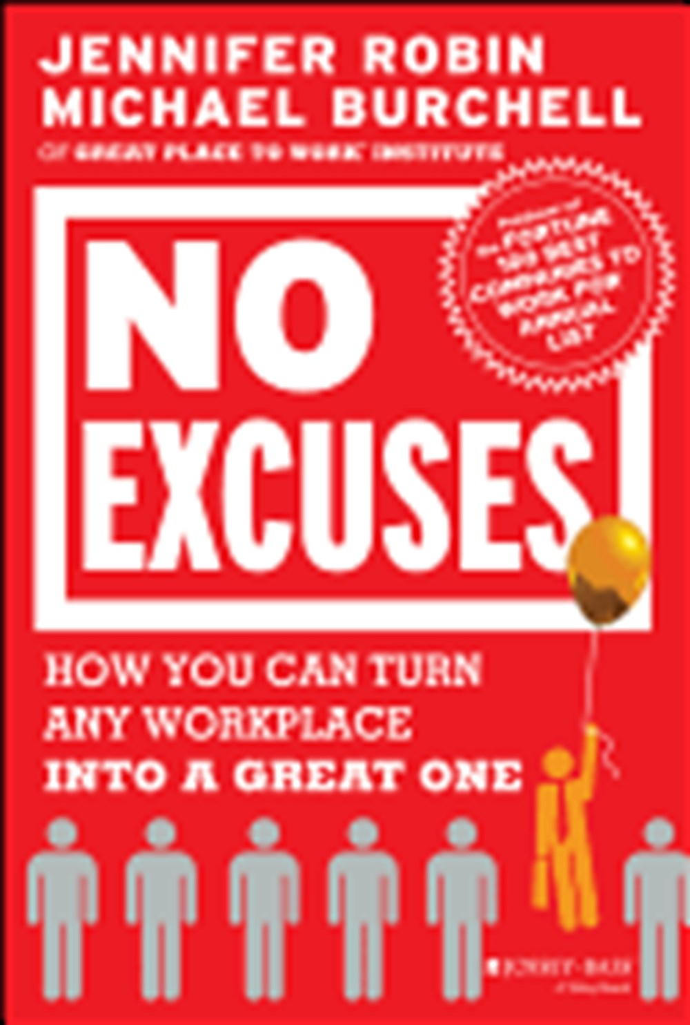 No Excuses How You Can Turn Any Workplace Into a Great One