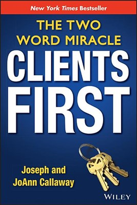 Clients First: The Two Word Miracle