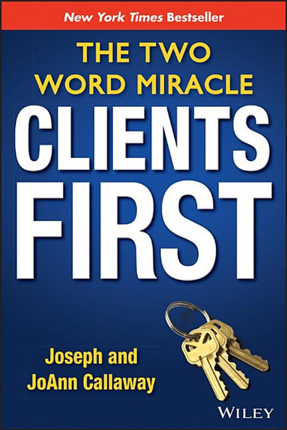 Clients First The Two Word Miracle