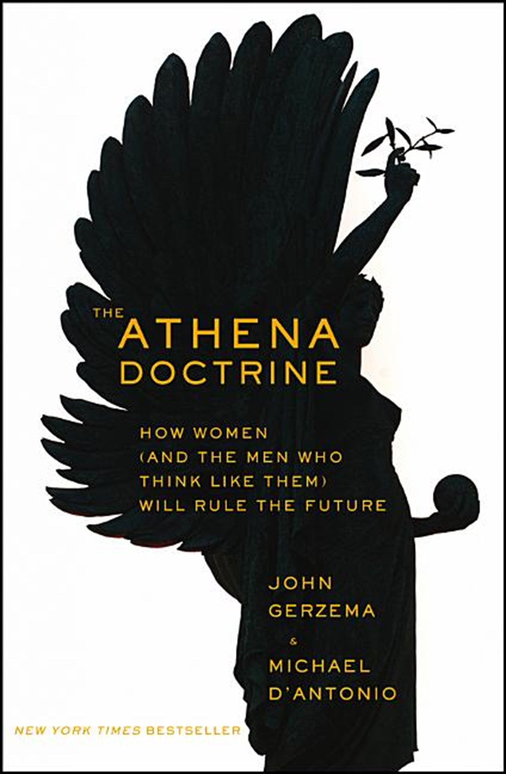 Athena Doctrine How Women (and the Men Who Think Like Them) Will Rule the Future