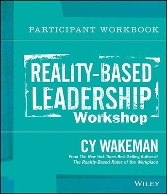 Reality-Based Leadership Workshop Participant Workbook