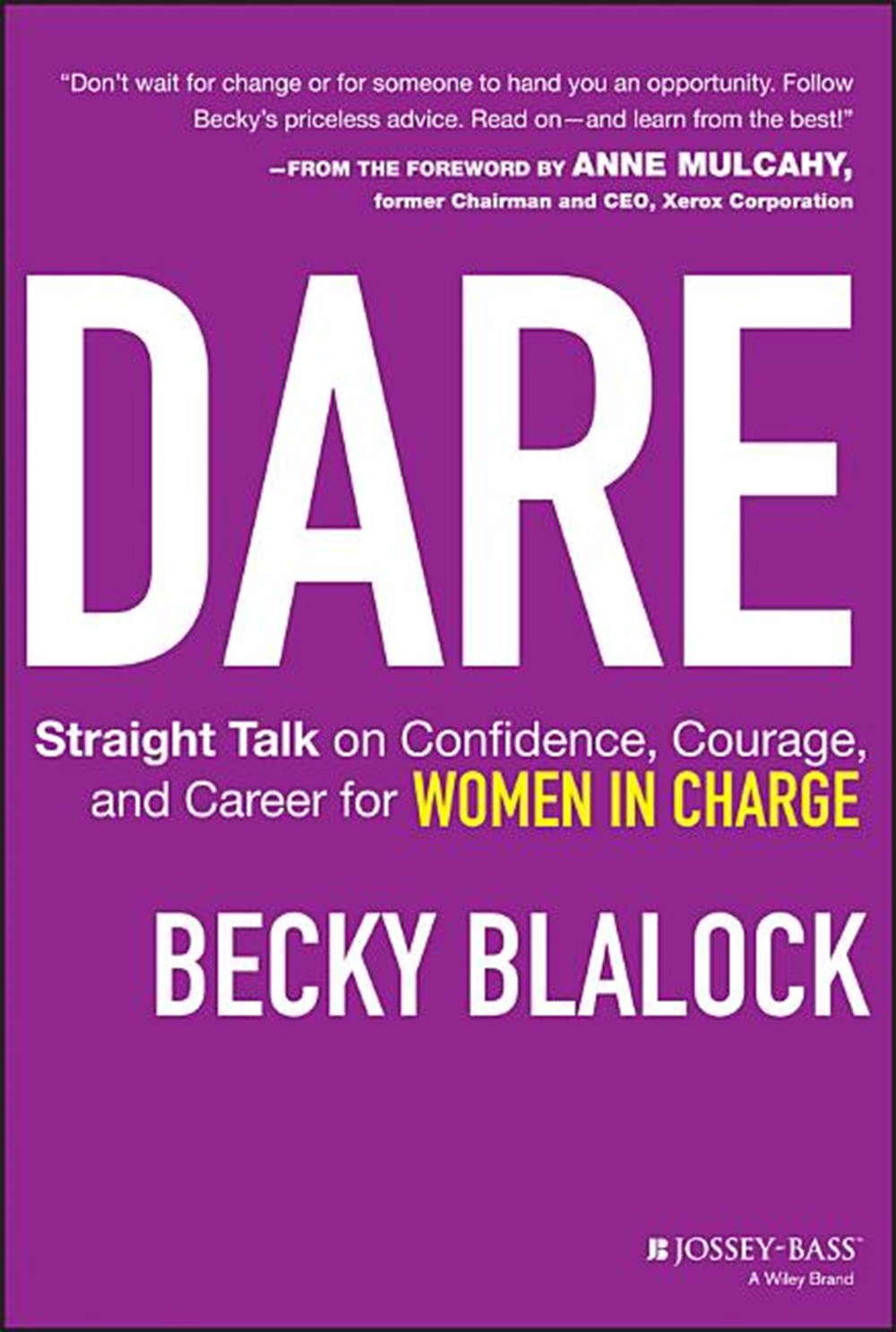 Dare Straight Talk on Confidence, Courage, and Career for Women in Charge