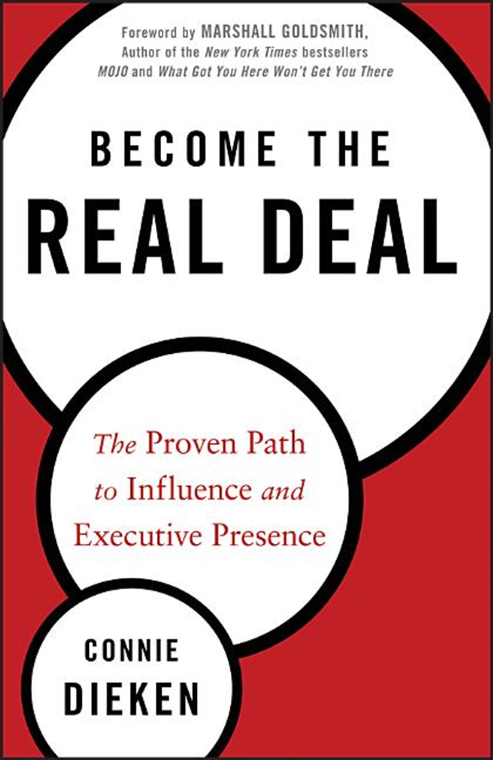 Become the Real Deal The Proven Path to Influence and Executive Presence