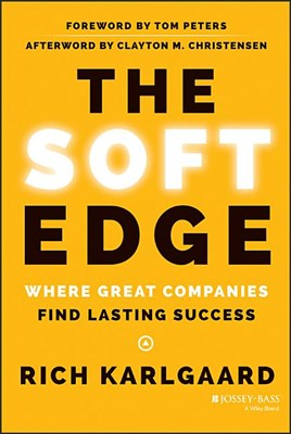 Soft Edge: Where Great Companies Find Lasting Success