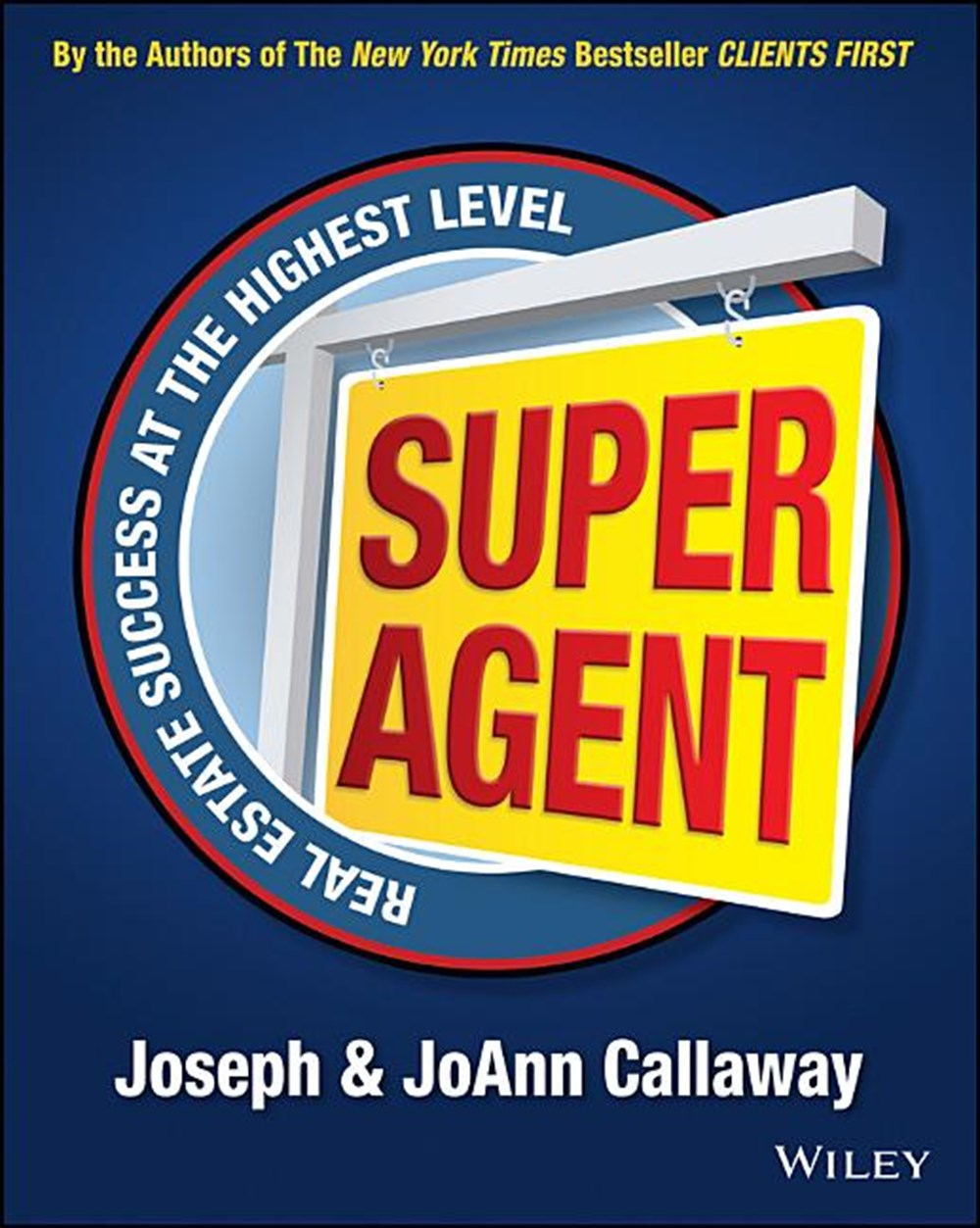 Super Agent Real Estate Success at the Highest Level