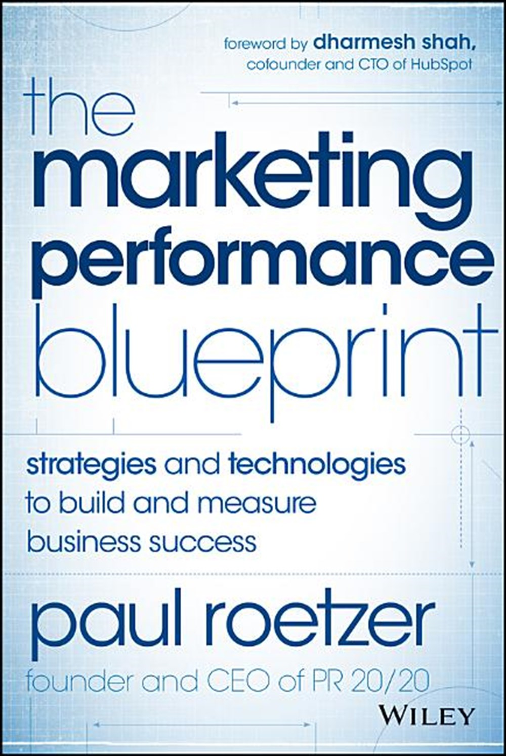 Marketing Performance Blueprint Strategies and Technologies to Build and Measure Business Success