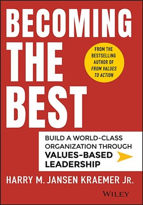 Becoming the Best: Build a World-Class Organization Through Values-Based Leadership