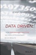 Data Driven: How Performance Analytics Delivers Extraordinary Sales Results