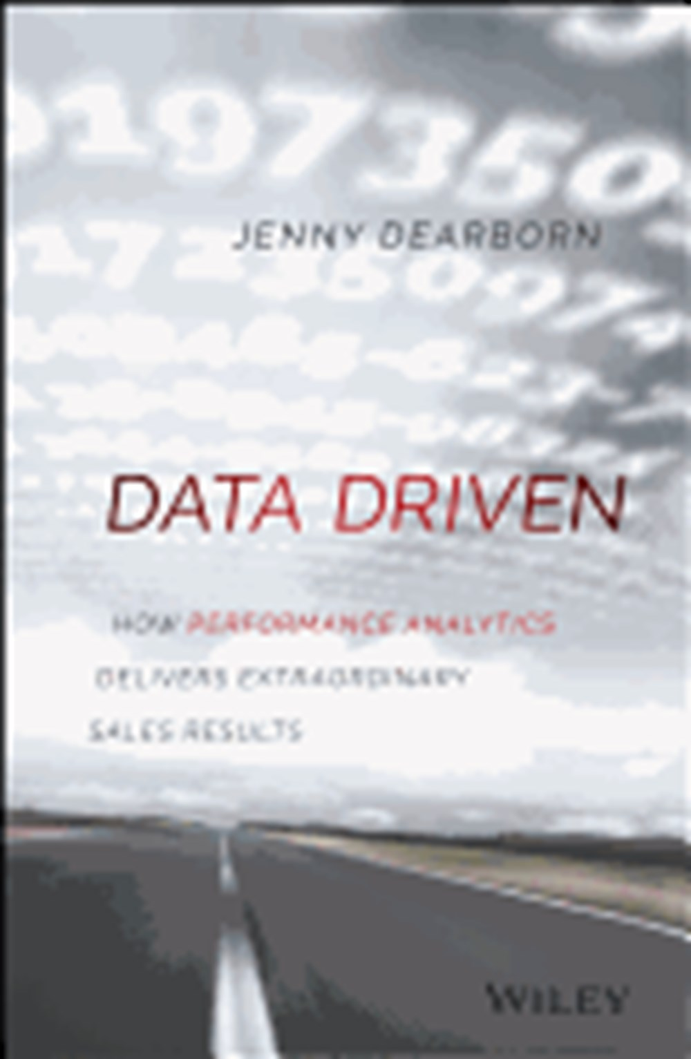Data Driven How Performance Analytics Delivers Extraordinary Sales Results