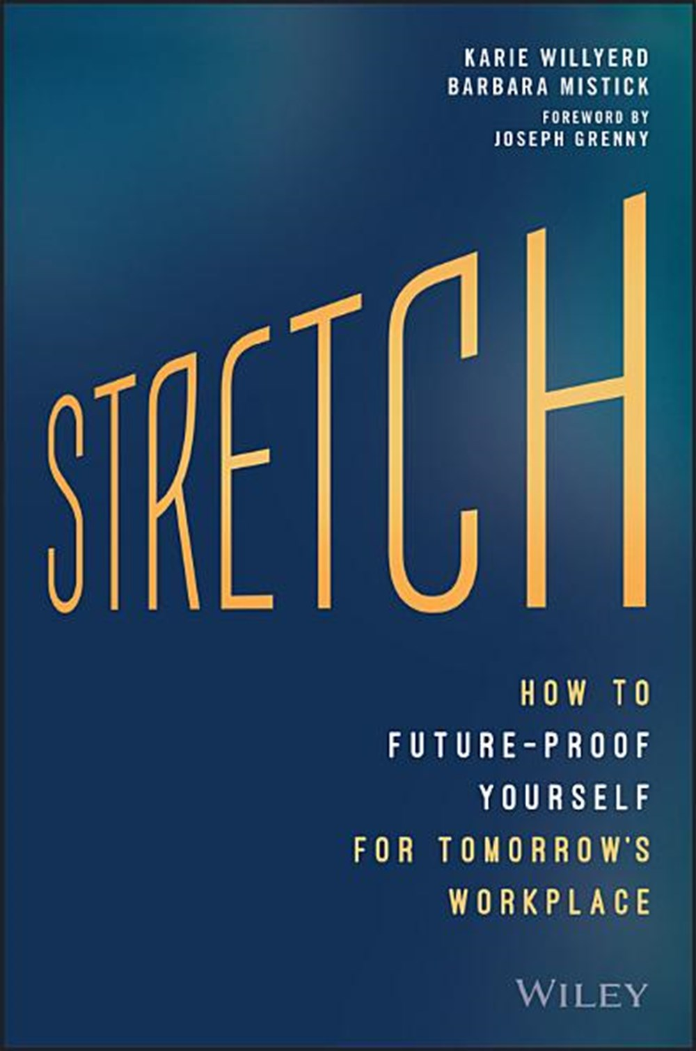 Stretch How to Future-Proof Yourself for Tomorrow's Workplace