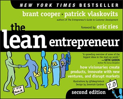 Lean Entrepreneur: How Visionaries Create Products, Innovate with New Ventures, and Disrupt Markets
