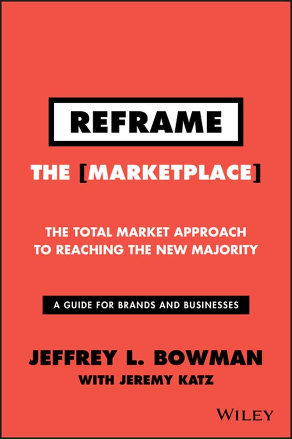 Reframe the Marketplace The Total Market Approach to Reaching the New Majority