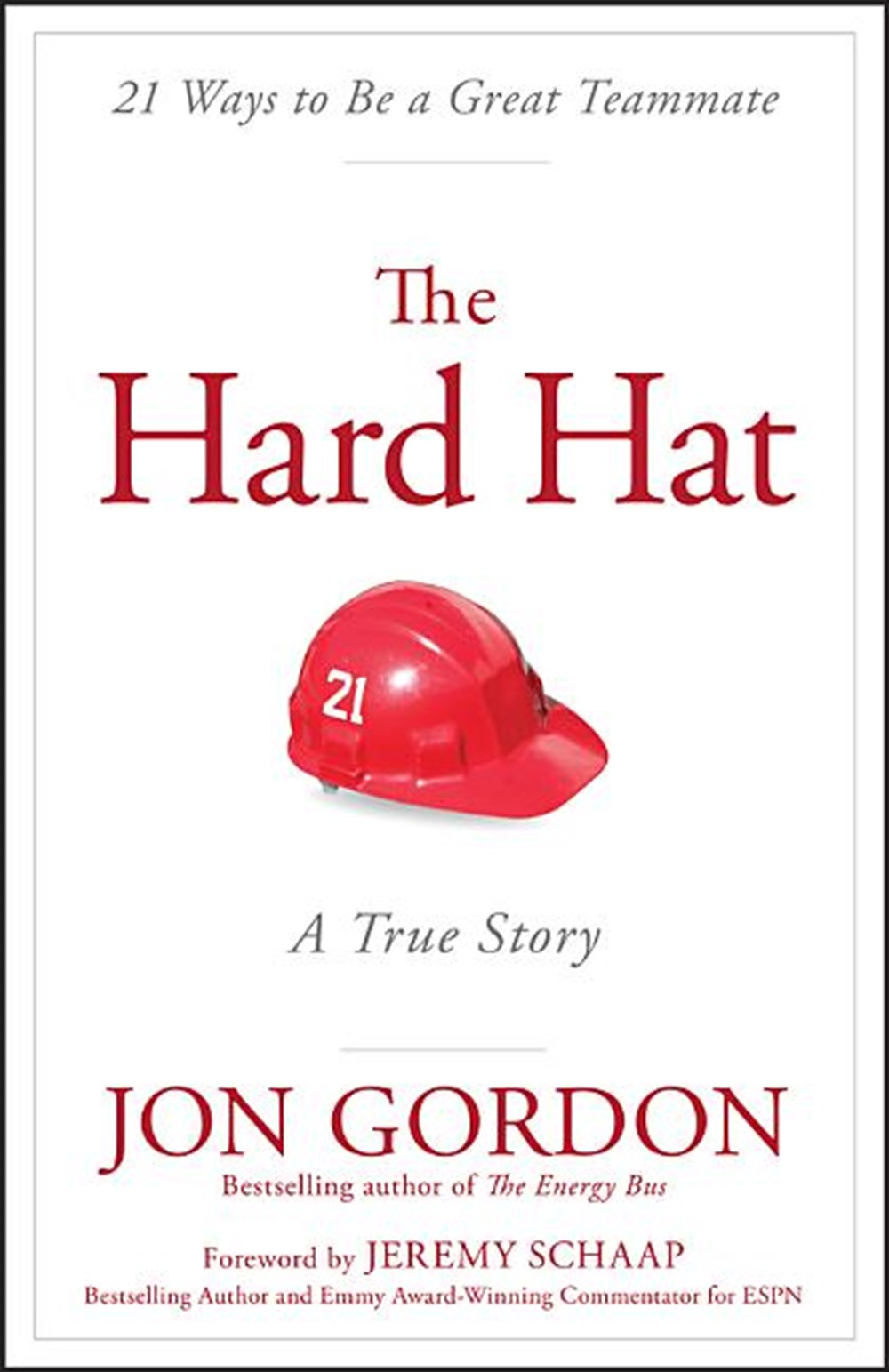 Hard Hat 21 Ways to Be a Great Teammate