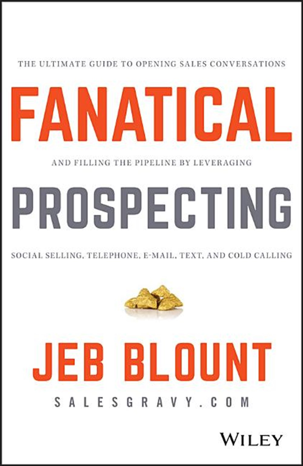 Fanatical Prospecting The Ultimate Guide to Opening Sales Conversations and Filling the Pipeline by