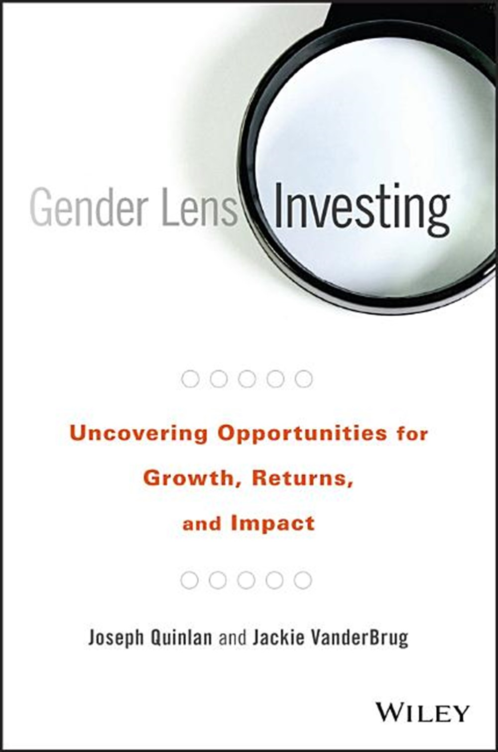 Gender Lens Investing Uncovering Opportunities for Growth, Returns, and Impact