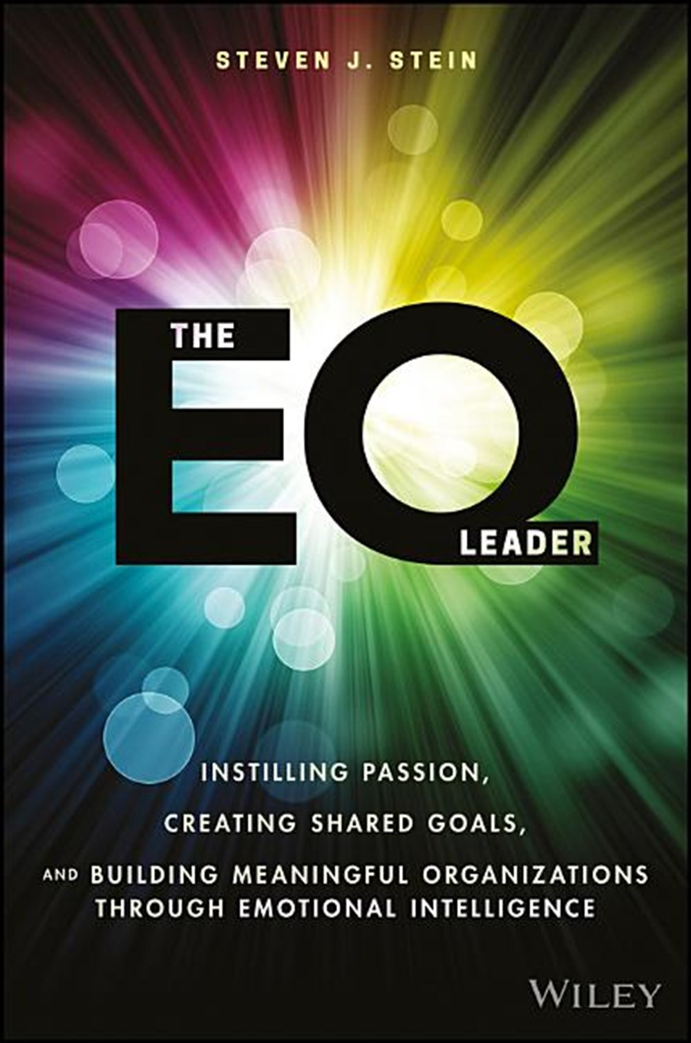 EQ Leader Instilling Passion, Creating Shared Goals, and Building Meaningful Organizations Through E