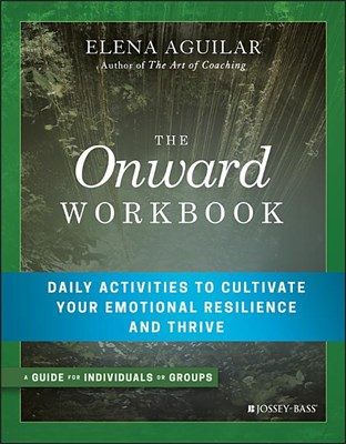 Onward Workbook: Daily Activities to Cultivate Your Emotional Resilience and Thrive